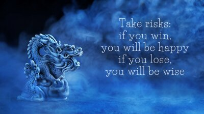 Bild ake risks: if you win, you will be happy; if you lose, you will be wise - motivation quote. Chinese dragon statue on dark blue abstract background. dragon symbol of wisdom, good start, Imperial power