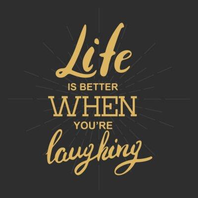 Bild Das Leben ist besser wenn du lachst