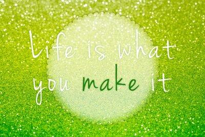 Bild Das Leben ist, was Sie es auf grünen Glitter abstrakten Hintergrund