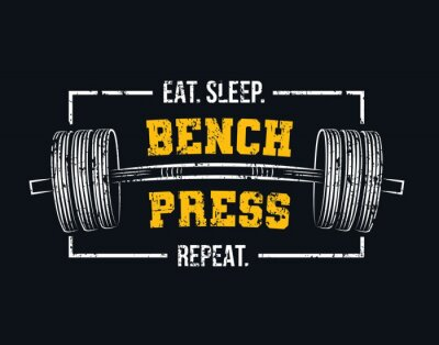 Bild Eat sleep bench press repeat motivational gym quote with barbell and grunge effect. Powerlifting and Bodybuilding inspirational design. Sport motivation vector illustration