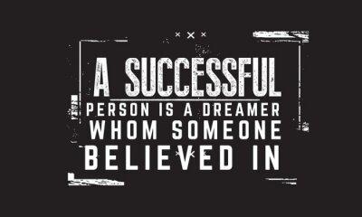 Bild Eine erfolgreiche Person ist ein Träumer, an den jemand glaubte.