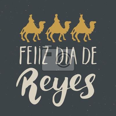 Feliz Dia De Reyes Glücklicher Tag Der Könige Kalligraphische