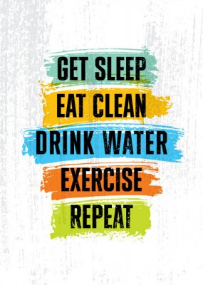 Bild Get sleep. Eat clean. Drink Water. Exercise. Repeat. Inspiring typography motivation quote banner on textured background.