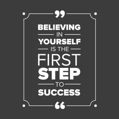 Bild Glauben an sich selbst ist der erste Schritt zum Erfolg