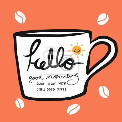 Hallo Guten Morgen Beginnen Heute Mit Geruch Guten Kaffee