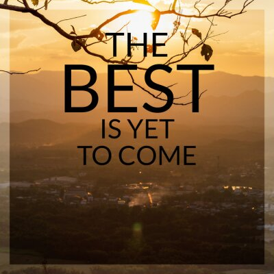 Bild Inspirational and motivation quote on sunset in mountain background with vintage filter.