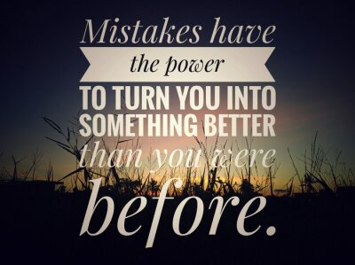 Bild Inspirational motivational quote - Mistakes have the power to turn you into something better than you were before. On background of colorful dramatic sky of sunset sunrise over the meadow view.