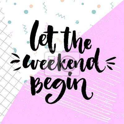 Lass Das Wochenende Beginnen Spass Spricht Am Samstag Buro