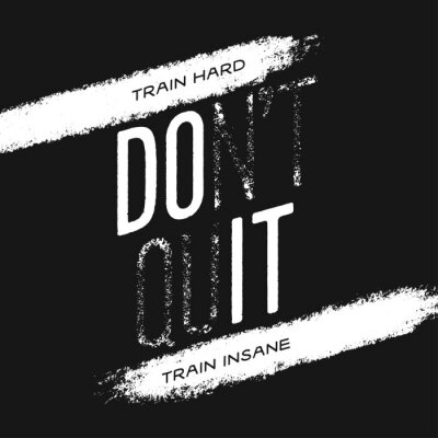Bild Motivational print with quote. Train hard. Do not quit. Vector illustration.