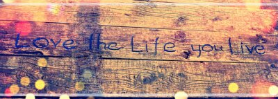 Bild Positive inspiring quote written carved  in wood Love the life you live. Best motivational quotes, inspirational quotes and sayings about life. Motivation, and inspiration image quote