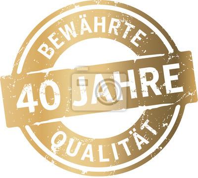 Siegel Gold 40 Jahre Bewährte Qualität Leinwandbilder Bilder 40