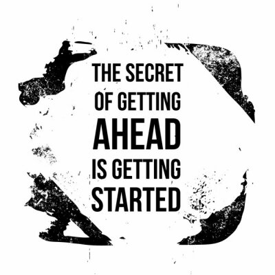 Bild The secret of getting ahead is getting started. Motivational quotes