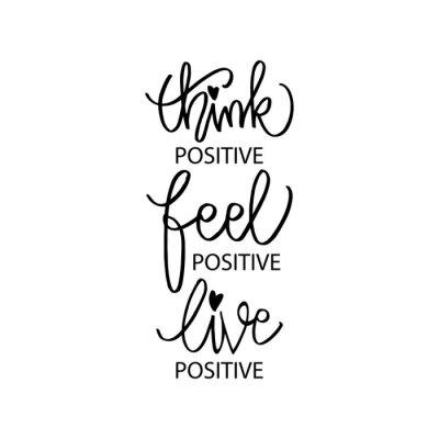 Bild Think positive, feel positive, live positive. Motivation quote.