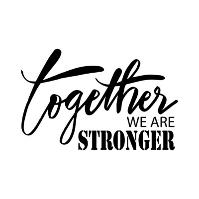 Bild Together we are stronger. Motivational quote.