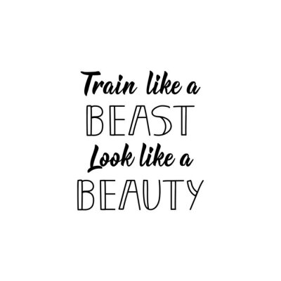 Bild Train Like a Beast Look Like a Beauty. Vector illustration. Lettering. Ink illustration. Sport gym, fitness label.