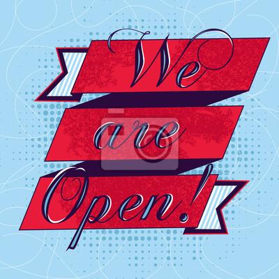 Vector vintage poster - Wir sind mit rotem Band offen