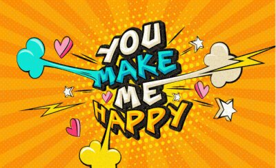 Bild You make me happy Pop art funny comic words. Fashionable poster and banner. Social Media Connecting Blog Communication Content. Trendy color retro vintage illustration background comic book editable
