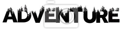 Fototapete Adventure word made from outdoor wilderness treetop lettering