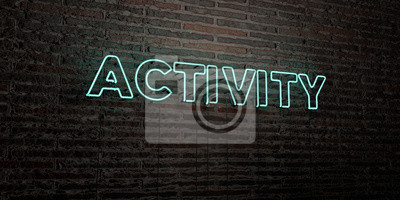 Fototapete AKTIVITÄT -Realistic Neon-Zeichen auf Brick Wall Hintergrund - 3D gerendert lizenzfreie stock photo. Kann für Online-Bannerwerbung und Direktwerbung verwendet werden ..