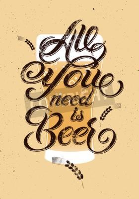 Fototapete Alles was Sie brauchen ist Bier. Weinlese kalligraphischer Schmutzbierentwurf. Abbildung.