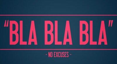 Fototapete Bla bla bla - keine Ausreden