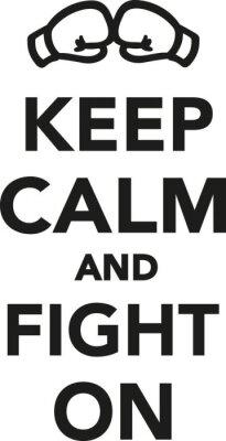 Fototapete Bleib ruhig und kämpfe weiter