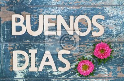 Buenos Dias Guten Morgen In Spanisch Mit Hölzernen