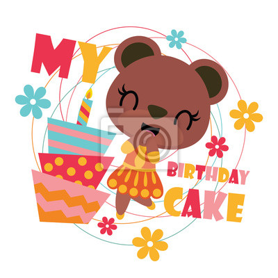 Fototapete Cute Bear Girl With Birthday Cake Vector Cartoon Illustration For Happy Card Design