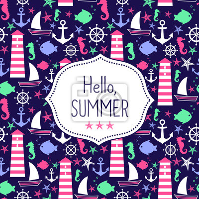 Fototapete Cute vector card Hello Summer. Navy vector seamless sea pattern: sailboat, lighthouse, fish, anchor, seahorse. Cute nautical background. Marine life Background Collection. Baby shower illustration.