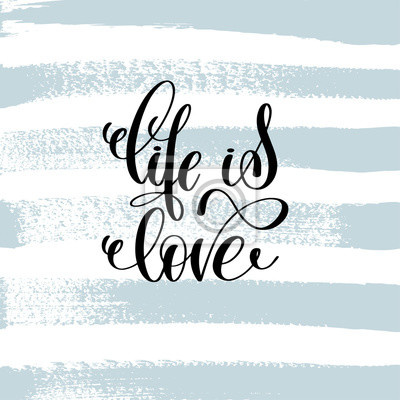 Fototapete Das Leben ist Liebe Hand Schriftzug Inschrift