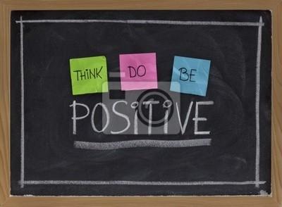 denke, tun, positiv sein