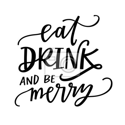 Fototapete Eat, drink and be merry