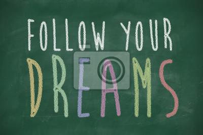 folgen Sie Ihren Träumen