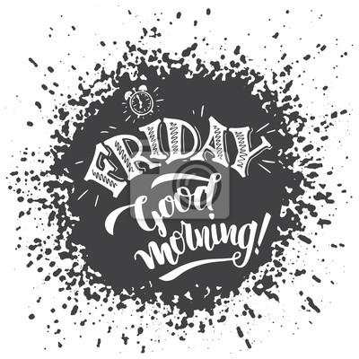 Freitag Guten Morgen Positives Sprechen über Freitag Und