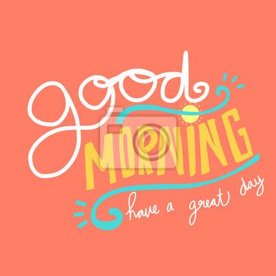 Guten Morgen Haben Einen Schönen Tag Wort Schriftzug Vektor