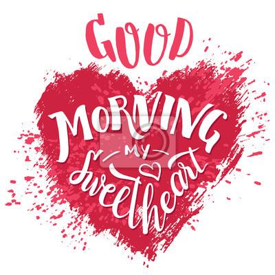 Guten Morgen Mein Schatz Hand Schriftzug Valentinstag