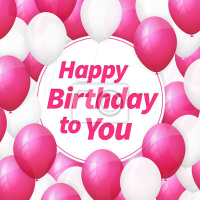 Fototapete Happy Birthday Greeting Card With White And Pink Balloons