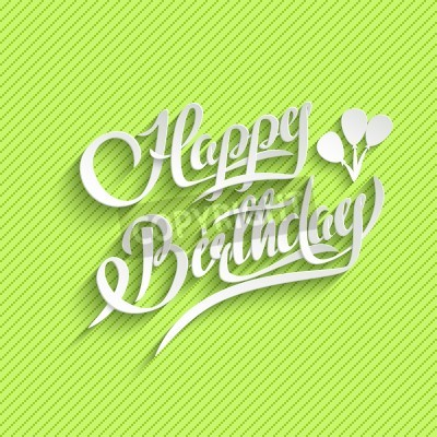 Fototapete Happy Birthday Hand Lettering Greeting Card Vector Background Invitation Handmade Calligraphy