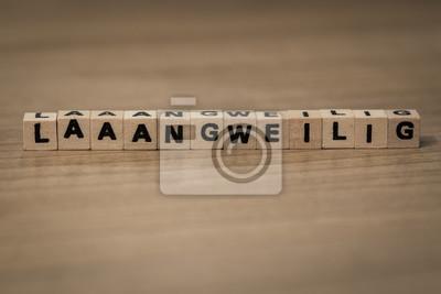 Laaaangweilig in Holzwürfel