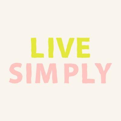 Fototapete Lebe einfach. Hand gezeichnet Motivation Zitat über das Leben. Inspirierend Phraseplakat. Abbildung.