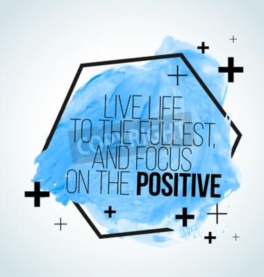 Fototapete Modern inspirierend Zitat auf Aquarell-Hintergrund - Live-Leben in vollen Zügen, und konzentrieren sich auf die positive