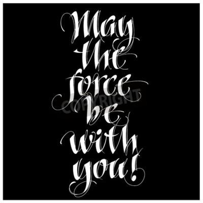 Fototapete Moderne Kalligraphie inspirierend Zitat - kann die Kraft mit Ihnen sein