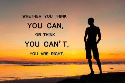 Fototapete Ob Sie denken, können Sie oder Sie können nicht Sie haben Recht