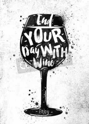 Fototapete Plakat Glas der Weinbeschriftung beenden Ihren Tag mit Weinzeichnung schwarze Farbe auf schmutzigem Papier