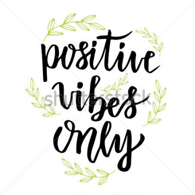 Fototapete Positive vibes only. Hand lettering calligraphy. Inspirational phrase. Vector hand drawn illustration
