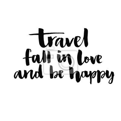 Reisen Verlieben Und Glücklich Sein Inspirierend Zitat