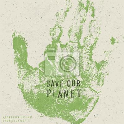 Retten Sie unseren Planeten Poster mit Hand Druckbild und Schablone alphabe