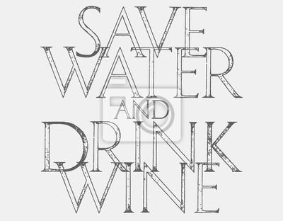 Sparen Sie Wasser-Getränk Weinzitat-Typografie