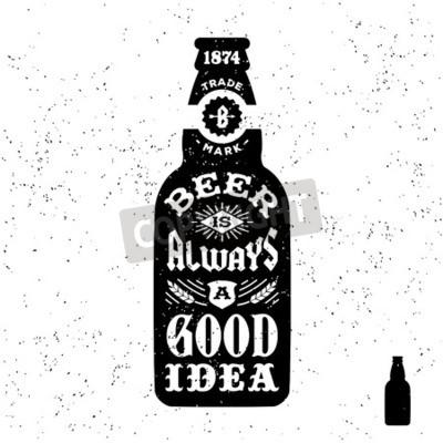 """Fototapete Typografie Monochrom Hipster Vintage Label, Abzeichen """"Bier ist immer eine gute Idee"""" für Flayer Poster oder T-Shirt drucken mit Flasche"""