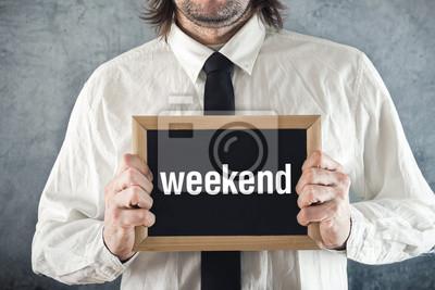 Fototapete Unternehmer, die Tafel mit WEEKEND Titel